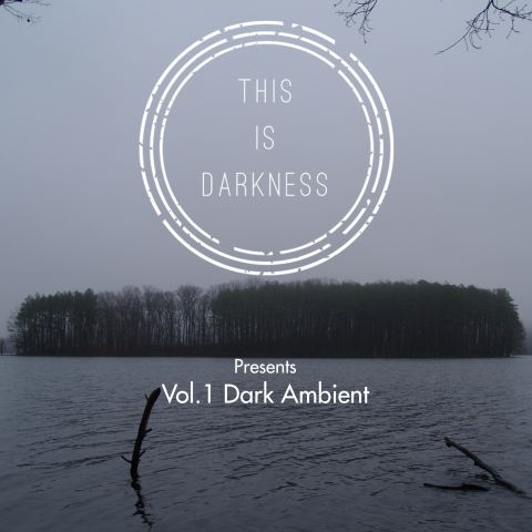 this is darkness - dark ambient vol 1