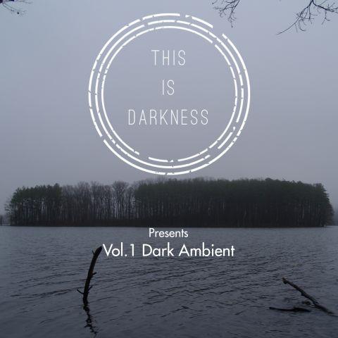 this is darkness - dark ambient vol 1