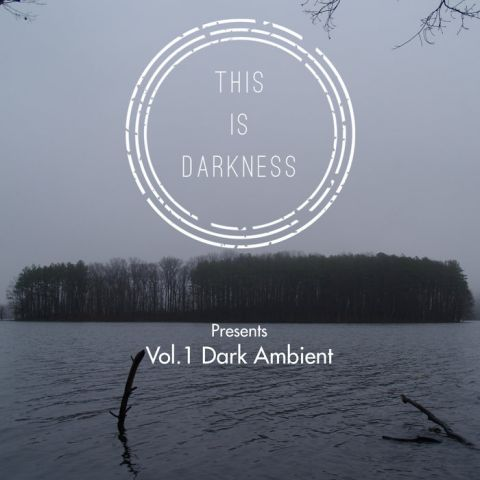 This Is Darkness Presents Vol.1 Dark Ambient Compilation