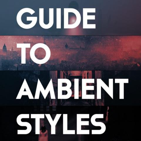 guide to ambient styles