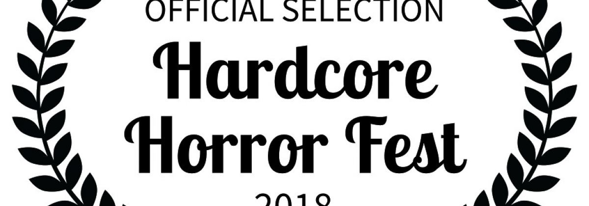 hardcore horror fest official selection laurel